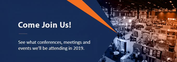 Come join us at a variety of conferences, meetings and events in 2019.